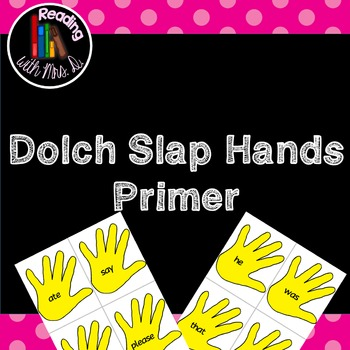 Dolch Slap hands: Primer