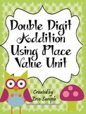 Double Digit Addition using Place Value Unit- Common Core