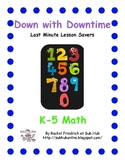 Down with Downtime: K-5 Math