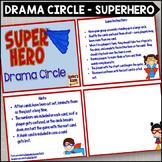Drama Circle - Superheroes