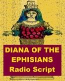 Drama - Diana of the Ephesians - Radio Script or Readers Theater