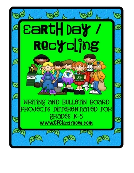 EARTH DAY-RECYCLING: A differentiated writing resource for