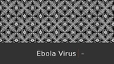 EBOLA :CAUSES, SYMPTONS AND CURE