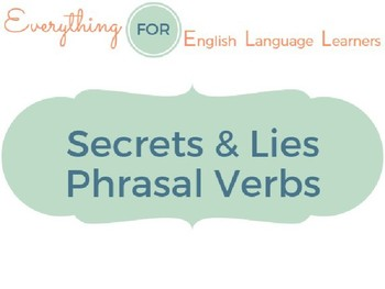 ESL Phrasal Verbs: Secrets and Lies