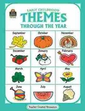 Early Childhood Themes Through the Year (Grades PreK-K) TCR0146