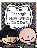 Early Finisher Menu {I'm Through! What do I do?}