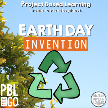 Earth Day Invention!  A Project Based Learning Activity