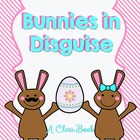 Easter Bunnies In Disguise Class Book Creative Writing