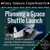 Easy Science Experiments:  Planning a Space Shuttle Launch