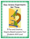 Easy Science Experiments:  Set Three