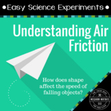 Easy Science Experiments:  Understanding Air Friction