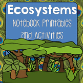 Ecosystems Science Notebook Printables and Activities