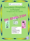 Ecosystems (Simplified)  in Pictures for Special Ed., ELL