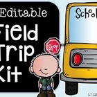 Editable Field Trip Kit