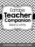 Editable Teacher Companion (Organizing Binder- Black and White)