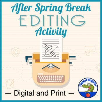 Editing Activity -  What I Did on Spring Break