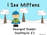 Emergent Reader: I See Mittens (counting by 2's)