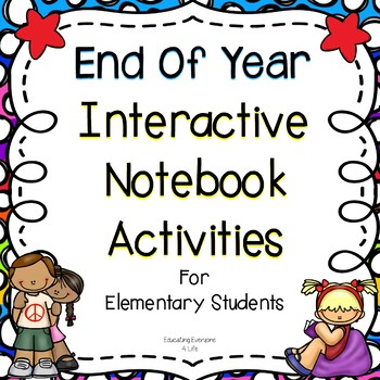 End Of Year - Interactive Notebook Activities