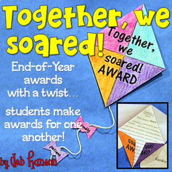 End of Year Awards & Writing Craftivity: Together We Soared Awards