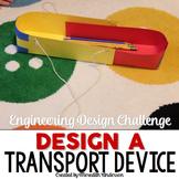 Engineering Design Challenge #1 - Design a Transport Devic
