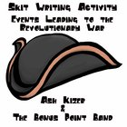 Events Leading to the Revolutionary War - Skit Writing Activity