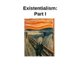 Existentialism Part I
