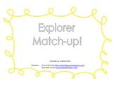 Explorers Match Up