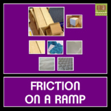 Friction on a Ramp - A Force and Motion Experiment
