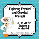 Exploring Physical and Chemical Changes Lab for Grades 6-9