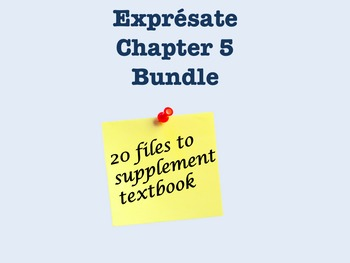 Expresate Chapter 5 Files- 20 Documents, Worksheets
