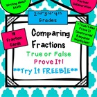 FRACTION FREEBIE! Comparing Fractions True or False? Prove It!