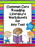 Common Core Reading Literature Worksheets for Any Text