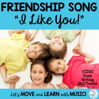 "FRIENDSHIP SONG ""I Like You"" *GAME*MP3 *PRINTABLES *WRITING"