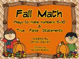 Autumn Math - Making Numbers 5-10  &  True, False Statements