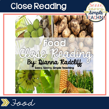 February Close Reads: Food {CCSS Aligned}