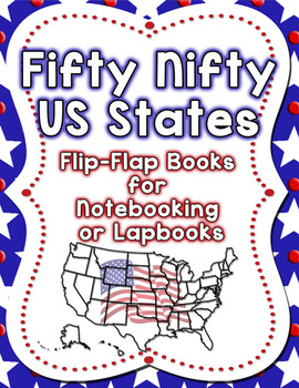 Fifty Nifty US States Flip Flap Books for Notebooking or Lapbooks