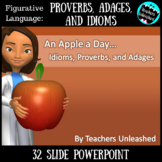 Proverbs, Adages, and Idioms (L.4.5b and L.5.5b)