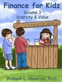 Finance for Kids: Volume 3: Scarcity & Value