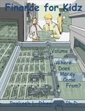 Finance for Kids: Volume 8: Where Does Money Come From?
