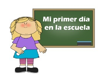 SPANISH FIRST DAY OF SCHOOL - MI PRIMER DIA EN LA ESCUELA ...