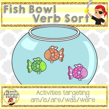 Fish bowl verb sort: am/is/are/was/were