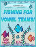 Fishing for Vowel Teams