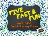 Five, Fast, & Fun: Open-Ended Games For Speech Therapy