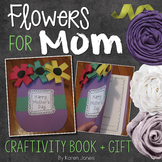 Flowers for Mom: A Mother's Day Craftivity Book and Gift