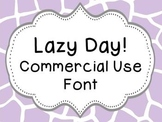 Font for Commercial or Personal Use~ Lazy Day!
