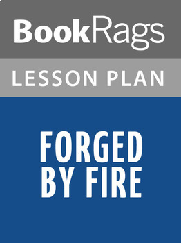 Forged by Fire Lesson Plans