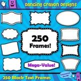 Frames, Frames, and More Frames!  250 Text Frames