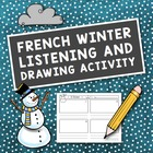 French Winter Listening and Drawing Activity