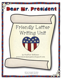 Friendly Letter Writing Unit - Dear Mr. President