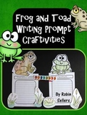 Frog and Toad {Writing Prompt Craftivities}